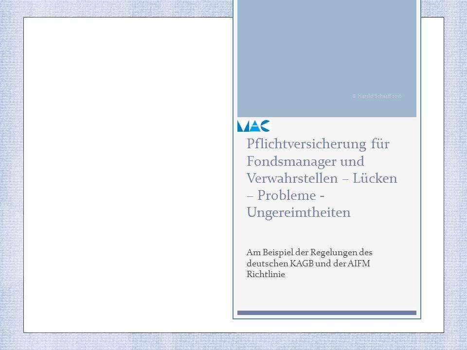 Pflichtversicherung für Fondsmanager und Verwahrstellen – Lücken – Probleme - Ungereimtheiten Am Beispiel der Regelungen des deutschen KAGB und der AI