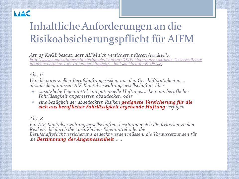 Inhaltliche Anforderungen an die Risikoabsicherungspflicht für AIFM Art. 25 KAGB besagt, dass AIFM sich versichern müssen ( Fundstelle: http://www.bun
