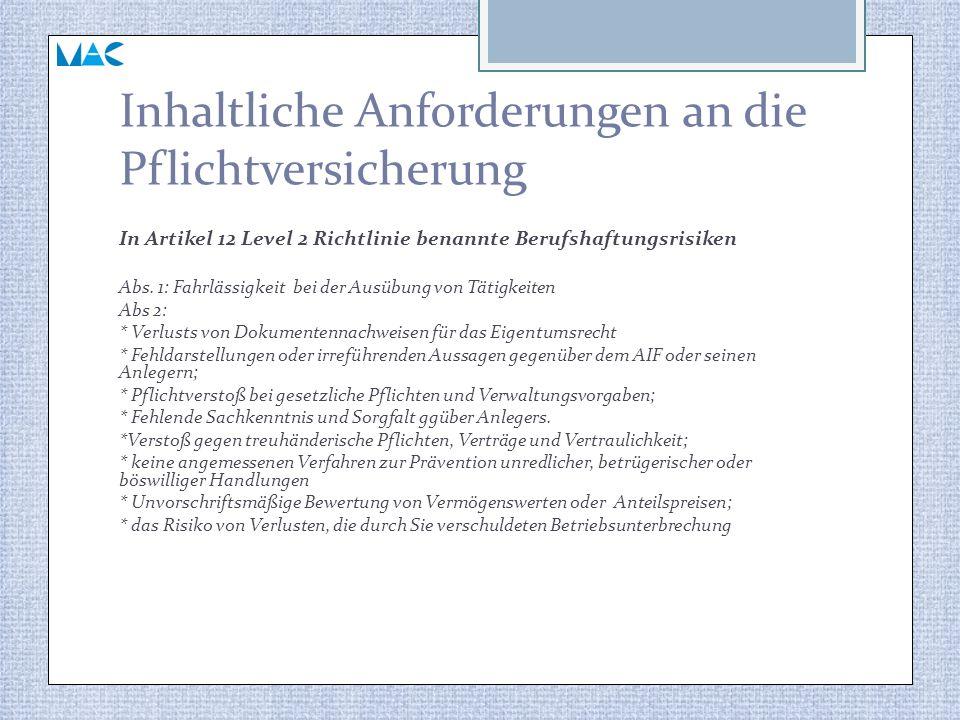 Inhaltliche Anforderungen an die Pflichtversicherung In Artikel 12 Level 2 Richtlinie benannte Berufshaftungsrisiken Abs. 1: Fahrlässigkeit bei der Au