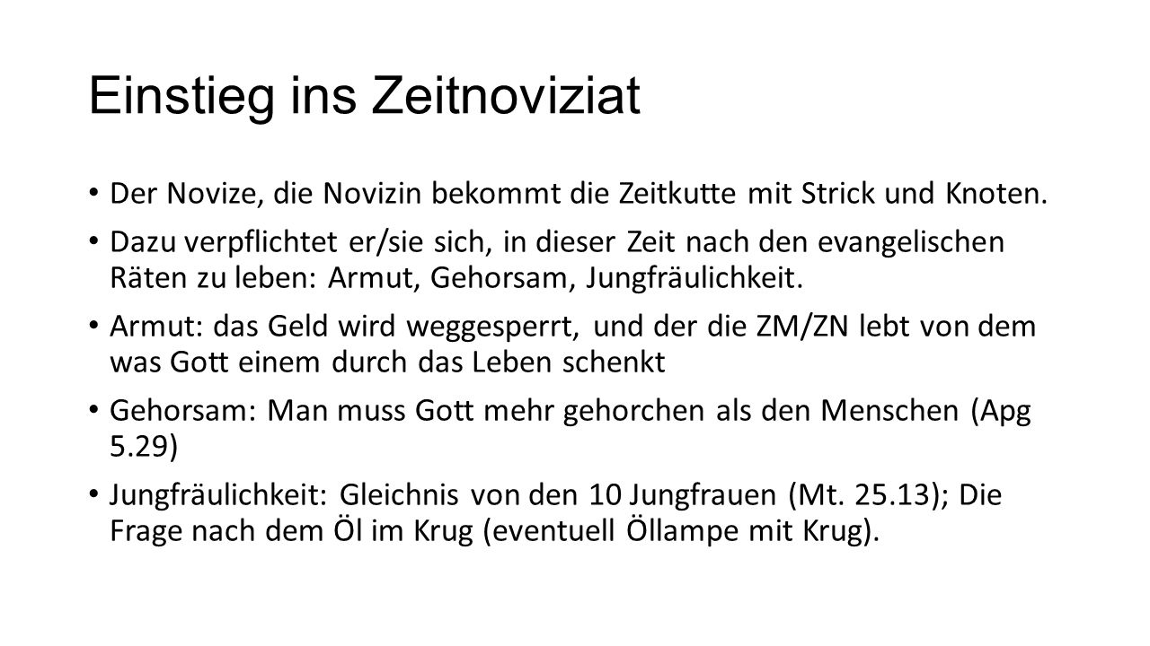 Einstieg ins Zeitnoviziat Der Novize, die Novizin bekommt die Zeitkutte mit Strick und Knoten.