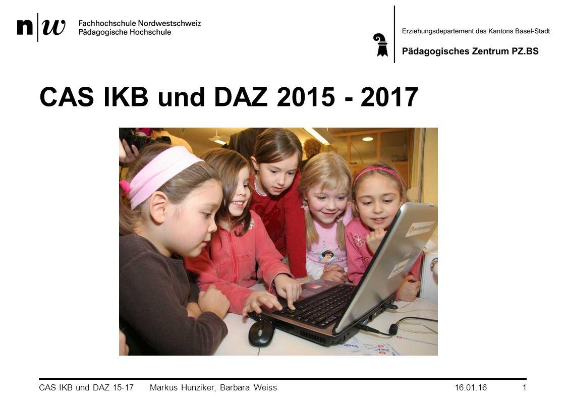 CAS IKB und DAZ 2015 - 2017 16.01.16CAS IKB und DAZ 15-17 Markus Hunziker, Barbara Weiss1