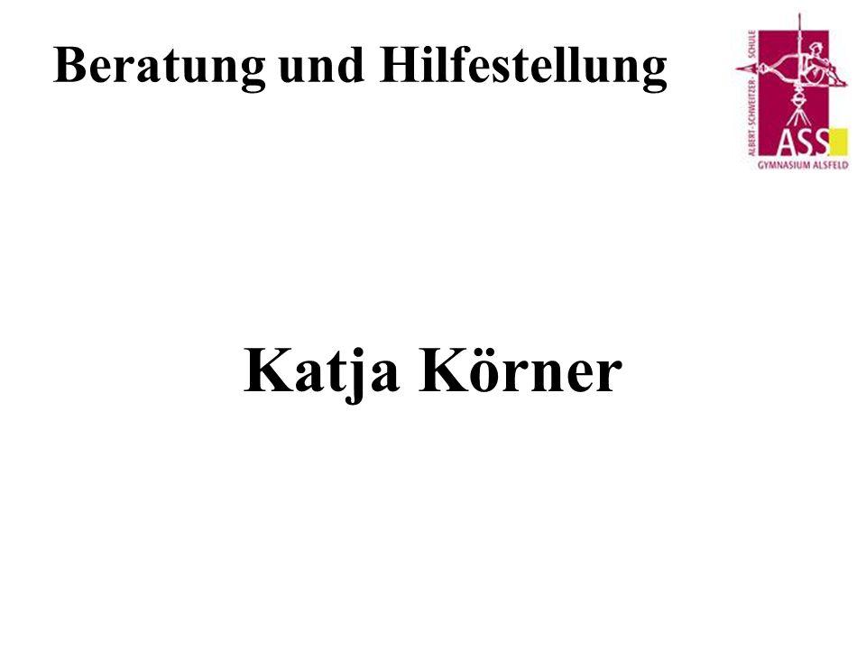 Beratung und Hilfestellung Katja Körner