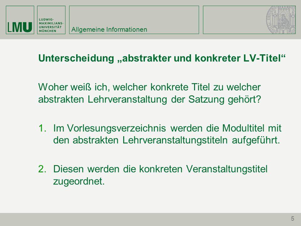 6 Allgemeine Informationen Modultitel Abstrakter LV-Titel Konkreter LV-Titel