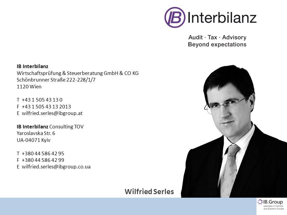 Kontakt IB Interbilanz Wirtschaftsprüfung & Steuerberatung GmbH & CO KG Schönbrunner Straße 222-228/1/7 1120 Wien T +43 1 505 43 13 0 F +43 1 505 43 13 2013 E wilfried.serles@ibgroup.at IB Interbilanz Consulting TOV Yaroslavska Str.