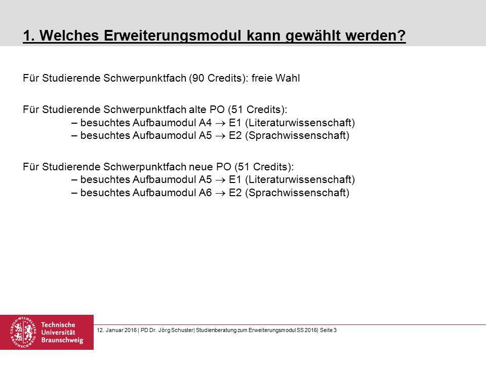 12. Januar 2016 | PD Dr. Jörg Schuster| Studienberatung zum Erweiterungsmodul SS 2016| Seite 3 1.