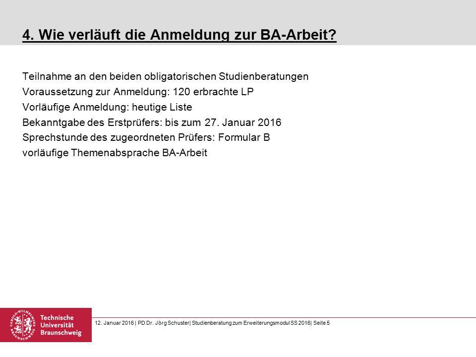 12. Januar 2016 | PD Dr. Jörg Schuster| Studienberatung zum Erweiterungsmodul SS 2016| Seite 5 4.