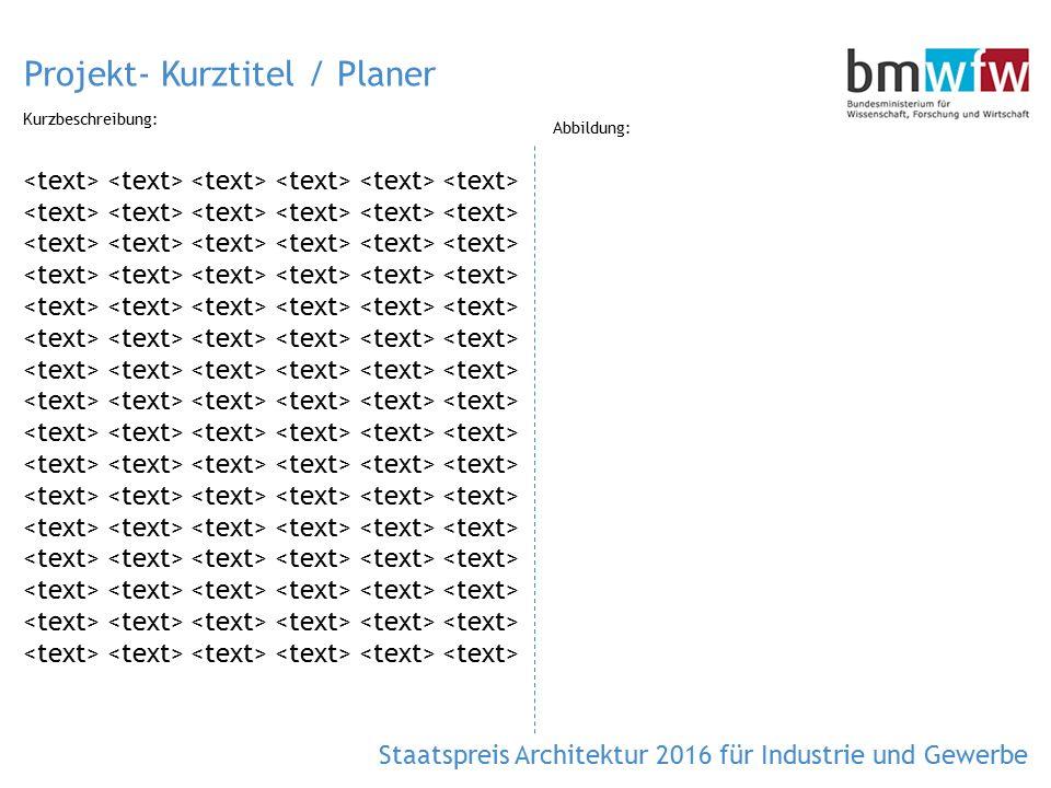 Projekt- Kurztitel / Planer Kurzbeschreibung: Abbildung: Staatspreis Architektur 2016 für Industrie und Gewerbe