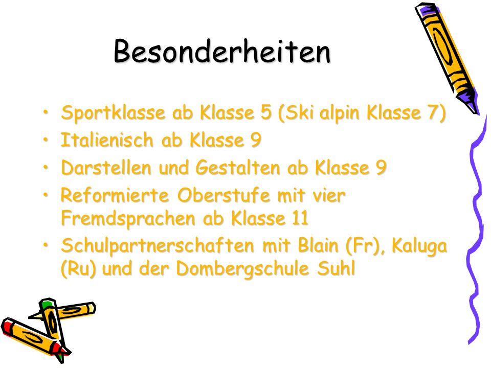Besonderheiten Sportklasse ab Klasse 5 (Ski alpin Klasse 7)Sportklasse ab Klasse 5 (Ski alpin Klasse 7) Italienisch ab Klasse 9Italienisch ab Klasse 9