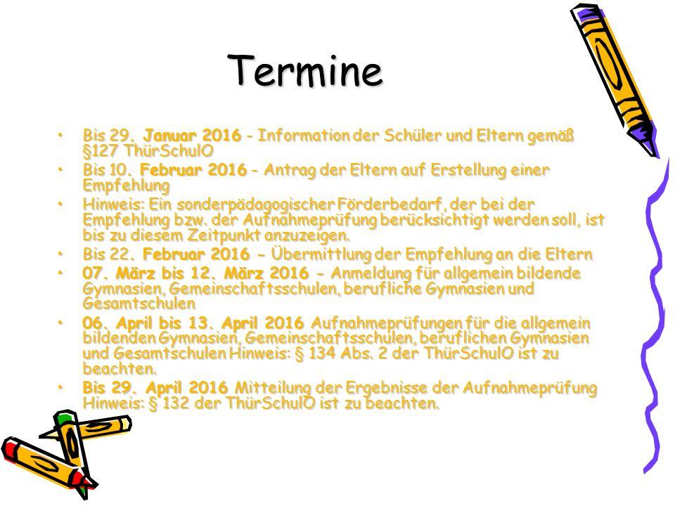 Termine Bis 29. Januar 2016 - Information der Schüler und Eltern gemäß §127 ThürSchulOBis 29. Januar 2016 - Information der Schüler und Eltern gemäß §