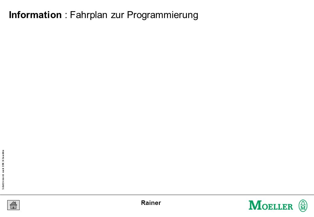 Schutzvermerk nach DIN 34 beachten 03/03/16 Seite 98 Rainer Information : Fahrplan zur Programmierung