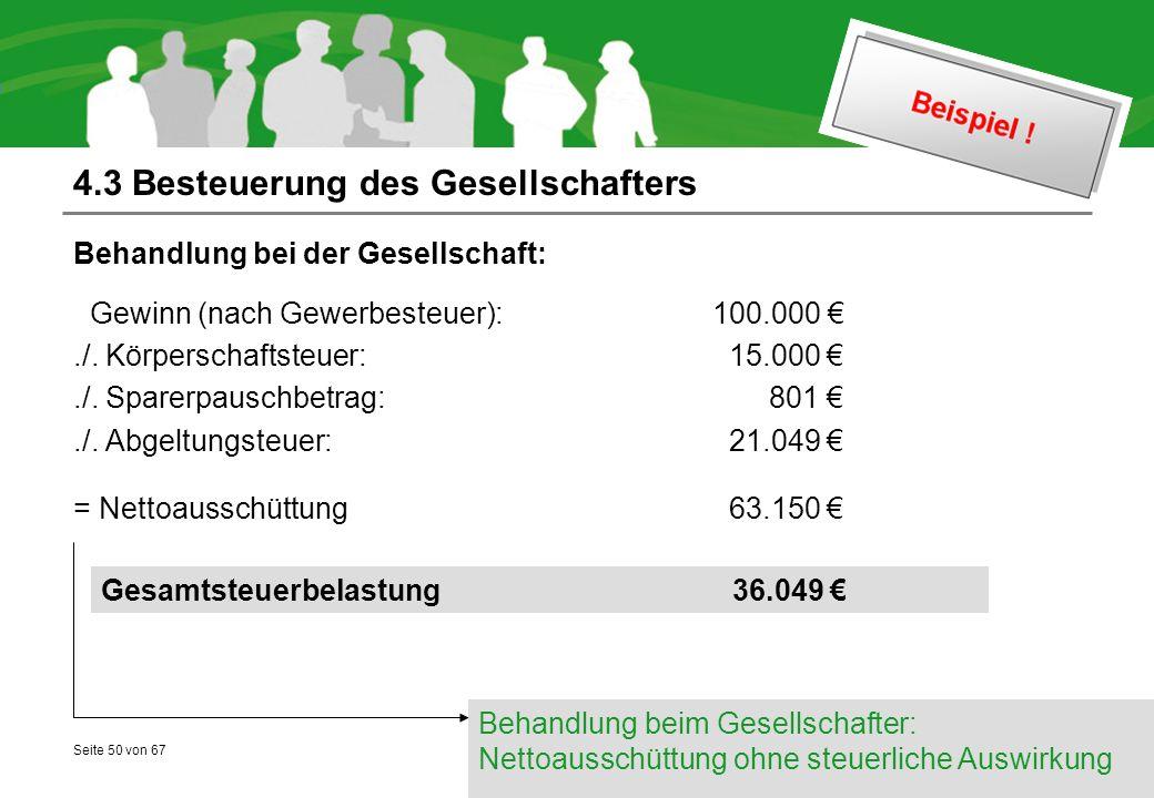 Seite 50 von 67 4.3 Besteuerung des Gesellschafters Behandlung bei der Gesellschaft: Gewinn (nach Gewerbesteuer): 100.000 €./.