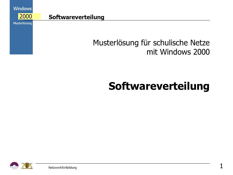 Softwareverteilung Windows 2000 Musterlösung Netzwerkfortbildung 1 Softwareverteilung Musterlösung für schulische Netze mit Windows 2000