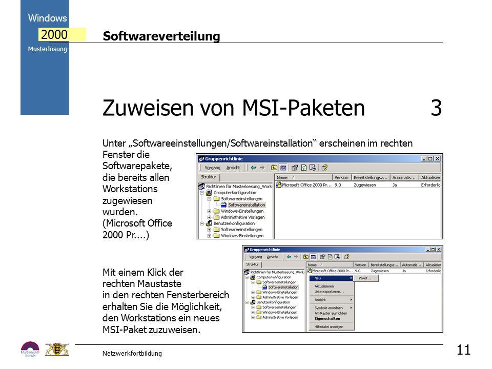 """Softwareverteilung Windows 2000 Musterlösung Netzwerkfortbildung 11 Unter """"Softwareeinstellungen/Softwareinstallation erscheinen im rechten Fenster die Softwarepakete, die bereits allen Workstations zugewiesen wurden."""