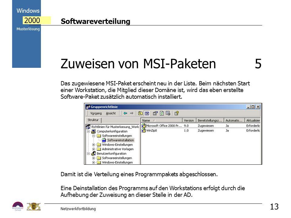 Softwareverteilung Windows 2000 Musterlösung Netzwerkfortbildung 13 Eine Deinstallation des Programms auf den Workstations erfolgt durch die Aufhebung der Zuweisung an dieser Stelle in der AD.