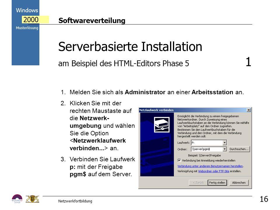 Softwareverteilung Windows 2000 Musterlösung Netzwerkfortbildung 16 1.Melden Sie sich als Administrator an einer Arbeitsstation an. 2.Klicken Sie mit