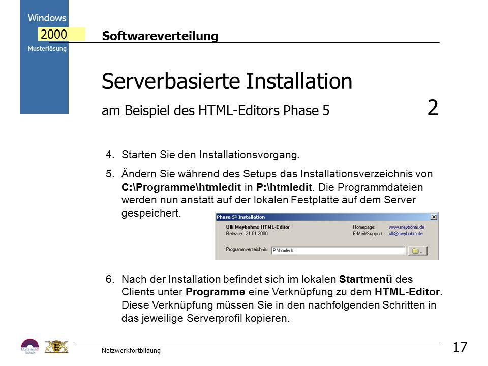 Softwareverteilung Windows 2000 Musterlösung Netzwerkfortbildung 17 4.Starten Sie den Installationsvorgang. 5.Ändern Sie während des Setups das Instal