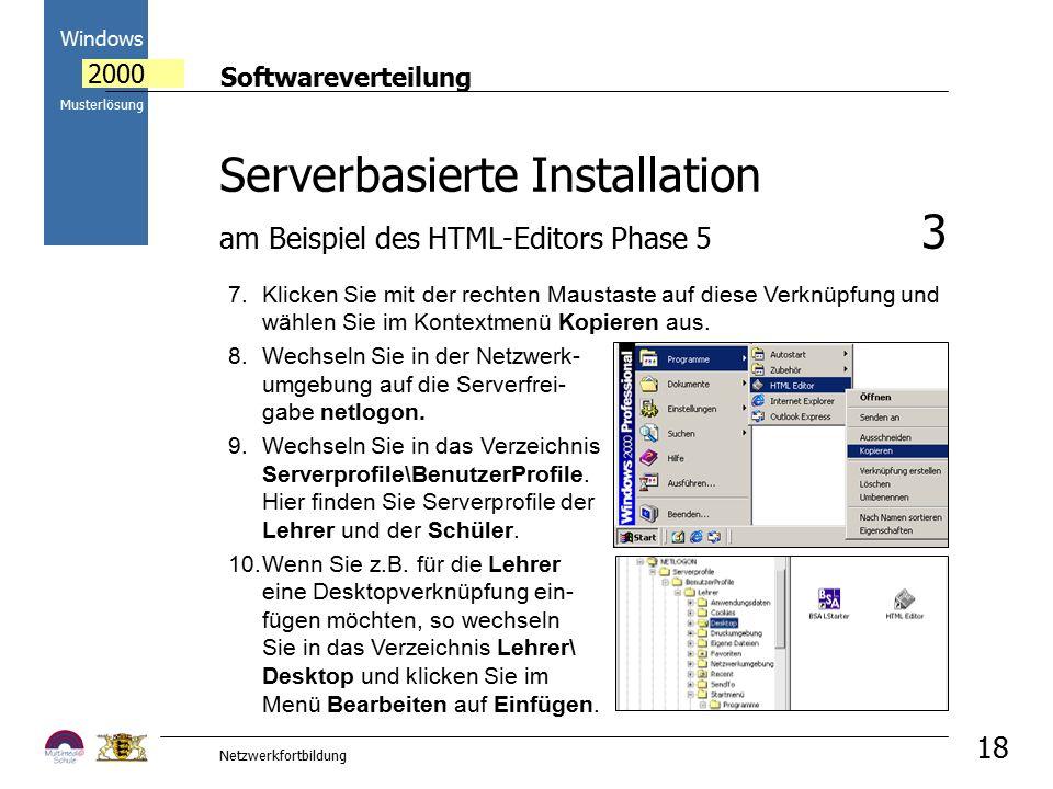 Softwareverteilung Windows 2000 Musterlösung Netzwerkfortbildung 18 7.Klicken Sie mit der rechten Maustaste auf diese Verknüpfung und wählen Sie im Kontextmenü Kopieren aus.