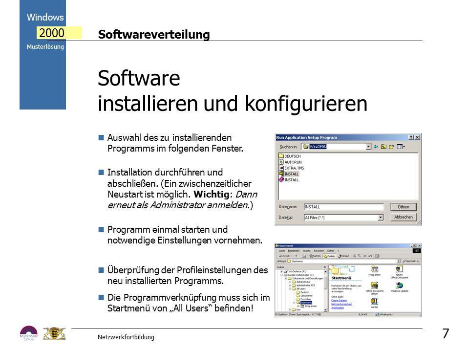 Softwareverteilung Windows 2000 Musterlösung Netzwerkfortbildung 7 Auswahl des zu installierenden Programms im folgenden Fenster. Installation durchfü