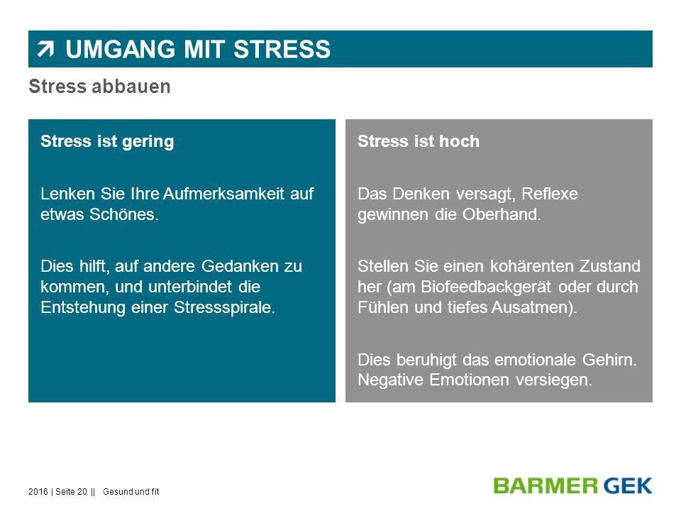 UMGANG MIT STRESS Stress abbauen Stress ist hoch Das Denken versagt, Reflexe gewinnen die Oberhand.