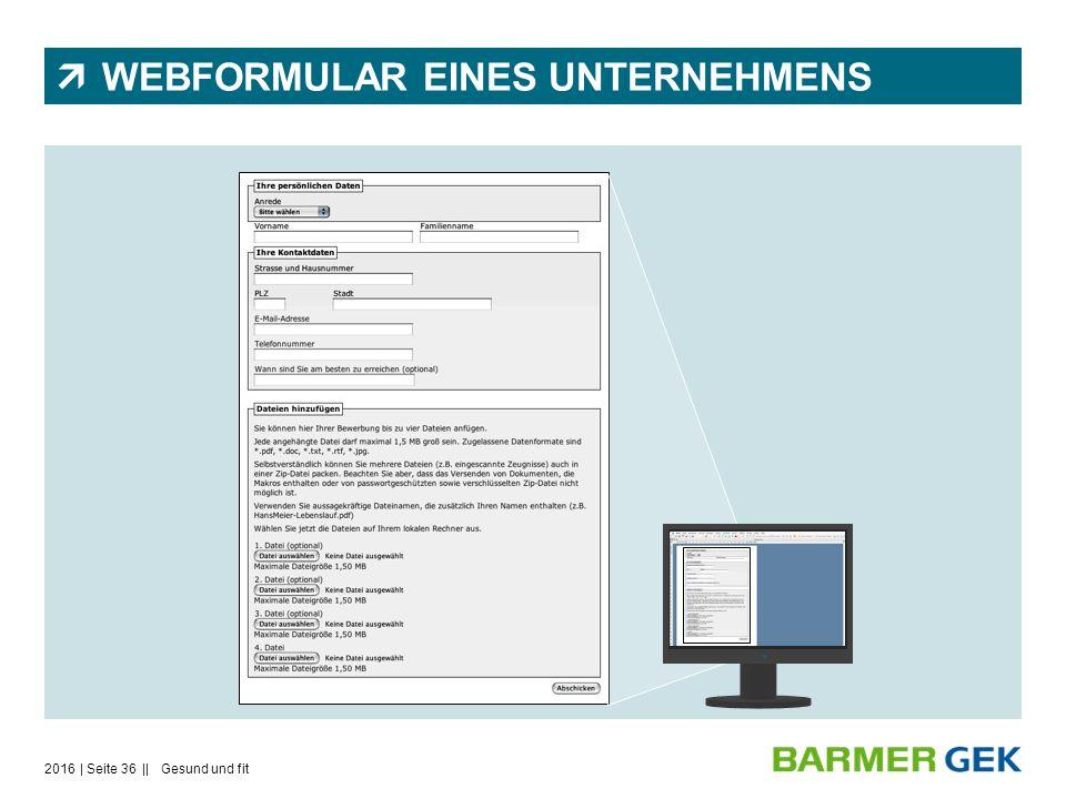  WEBFORMULAR EINES UNTERNEHMENS 2016Gesund und fit| Seite 36 ||