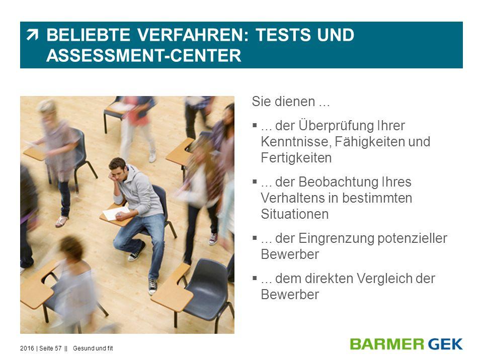  BELIEBTE VERFAHREN: TESTS UND ASSESSMENT-CENTER Sie dienen...