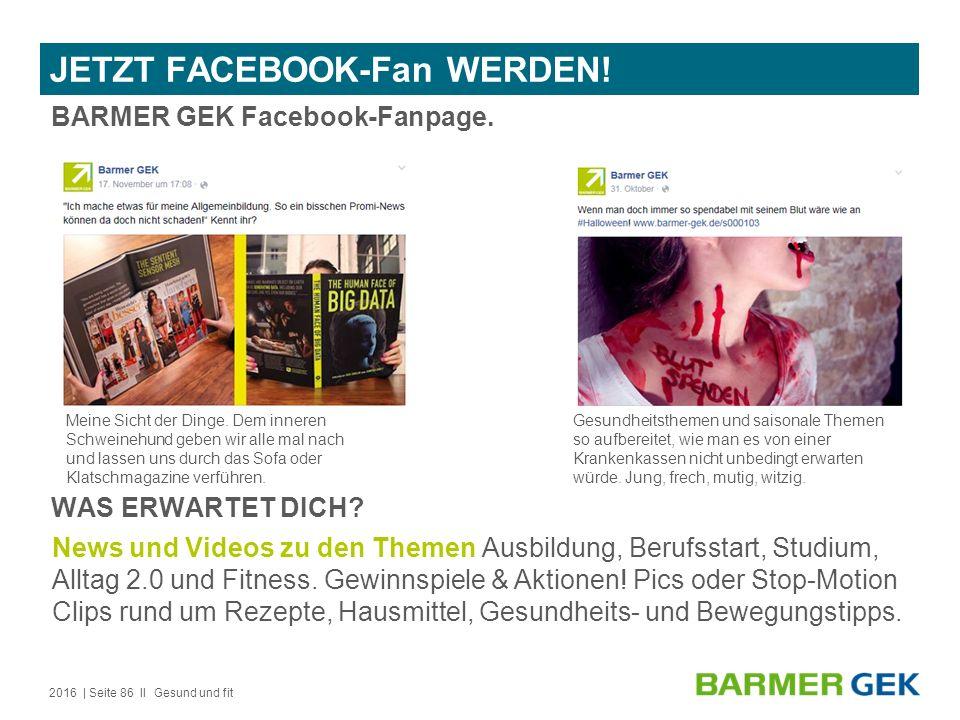 | Seite 86 II JETZT FACEBOOK-Fan WERDEN. BARMER GEK Facebook-Fanpage.