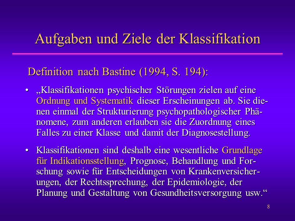 """8 Aufgaben und Ziele der Klassifikation Definition nach Bastine (1994, S. 194): Definition nach Bastine (1994, S. 194): """"Klassifikationen psychischer"""