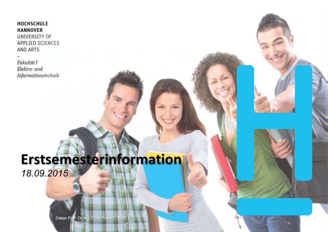 Erstsemesterinformation 18.09.2015 Dekan Prof. Dr.-Ing. Frank Freund, 18.09.15