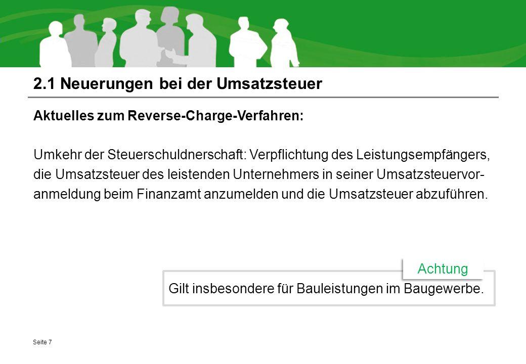 2.1 Neuerungen bei der Umsatzsteuer Aktuelles zum Reverse-Charge-Verfahren: Umkehr der Steuerschuldnerschaft: Verpflichtung des Leistungsempfängers, d