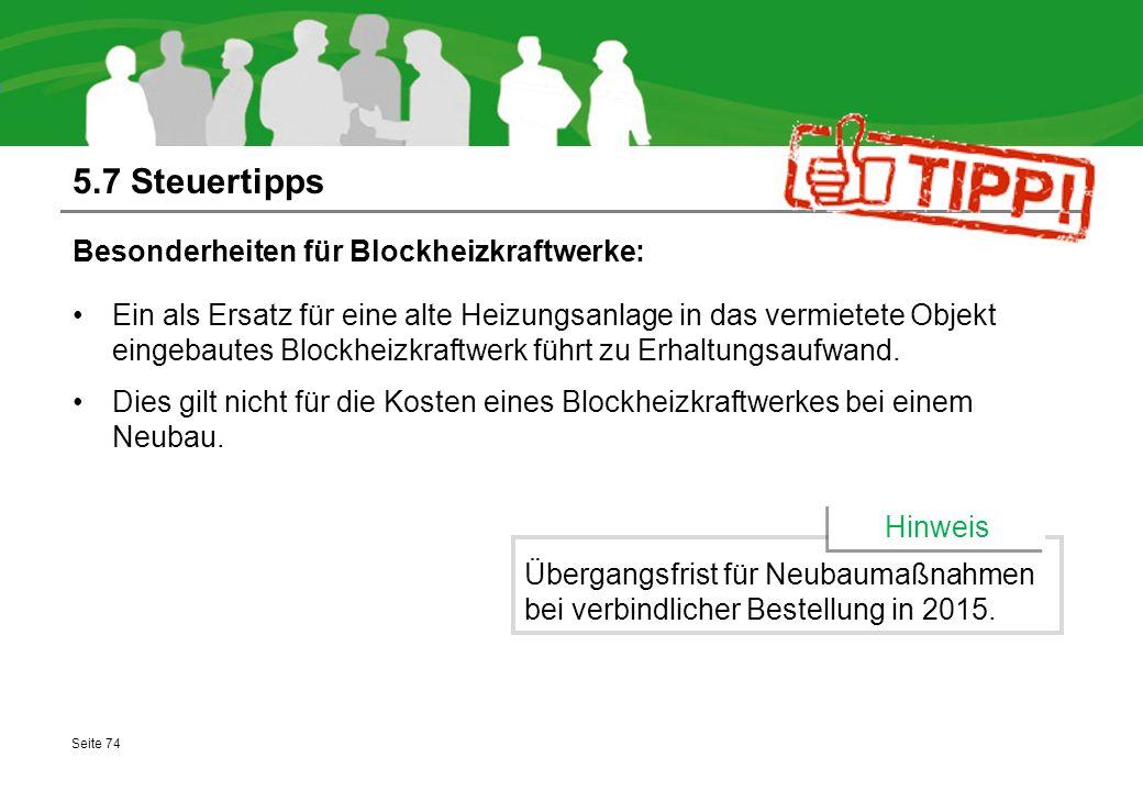 5.7 Steuertipps Besonderheiten für Blockheizkraftwerke: Ein als Ersatz für eine alte Heizungsanlage in das vermietete Objekt eingebautes Blockheizkraf