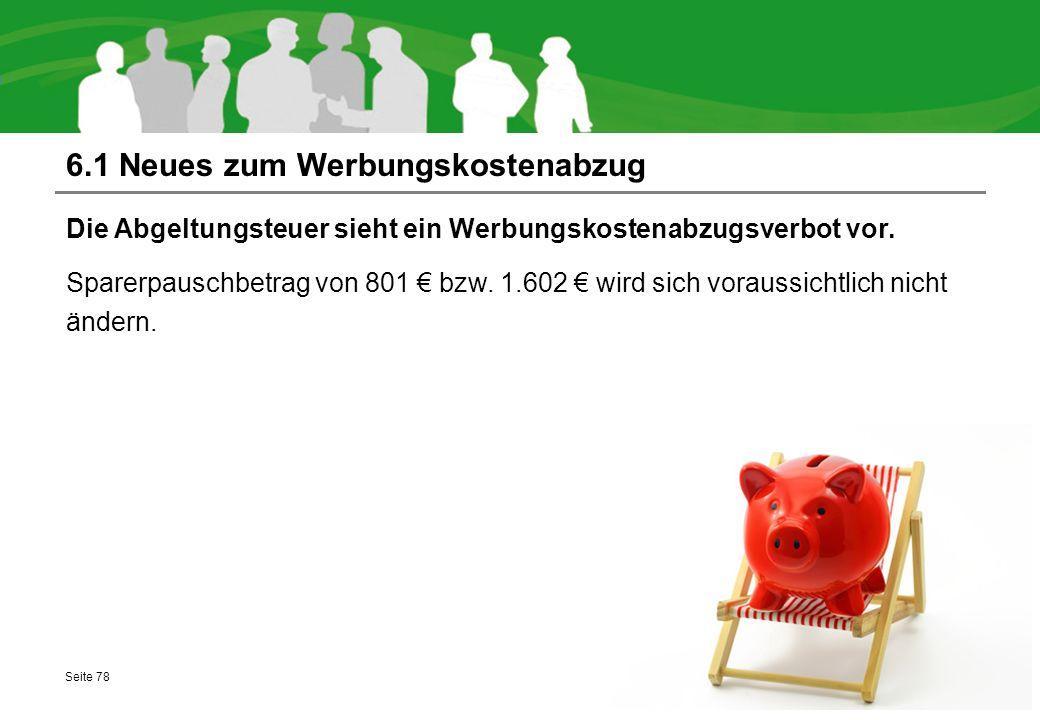 6.1 Neues zum Werbungskostenabzug Die Abgeltungsteuer sieht ein Werbungskostenabzugsverbot vor. Sparerpauschbetrag von 801 € bzw. 1.602 € wird sich vo