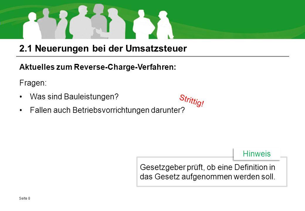 2.1 Neuerungen bei der Umsatzsteuer Aktuelles zum Reverse-Charge-Verfahren: Fragen: Was sind Bauleistungen? Fallen auch Betriebsvorrichtungen darunter