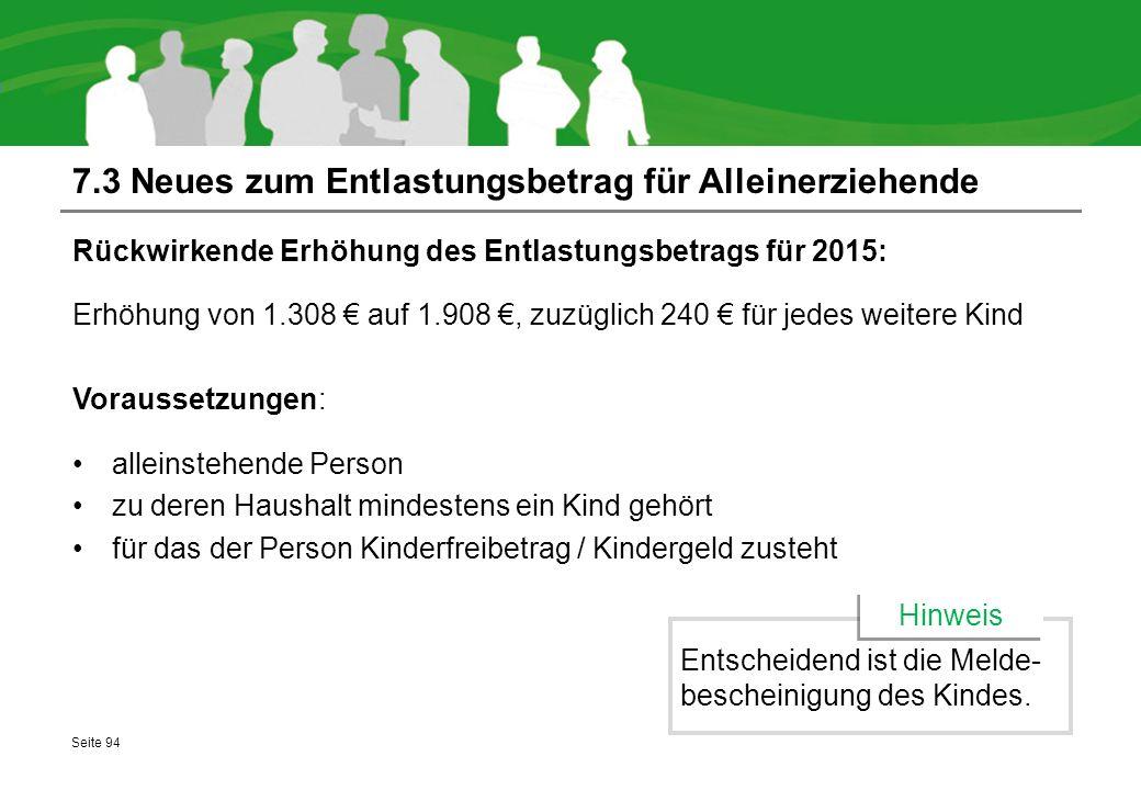 7.3 Neues zum Entlastungsbetrag für Alleinerziehende Rückwirkende Erhöhung des Entlastungsbetrags für 2015: Erhöhung von 1.308 € auf 1.908 €, zuzüglic