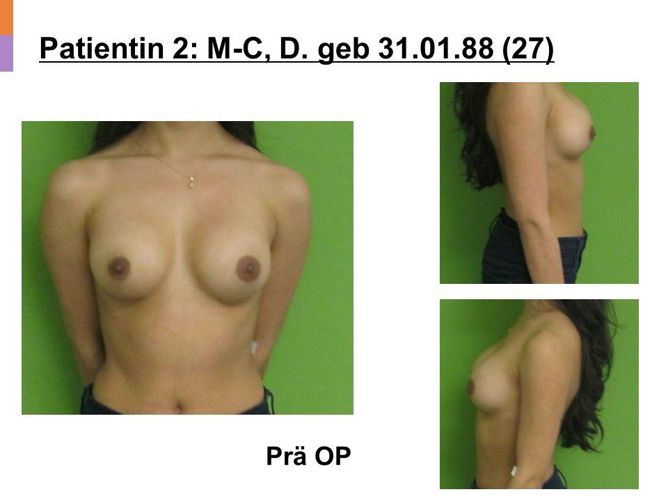Patientin 5: T. S. geb. 09.03.65 (48) Post OP 213 45
