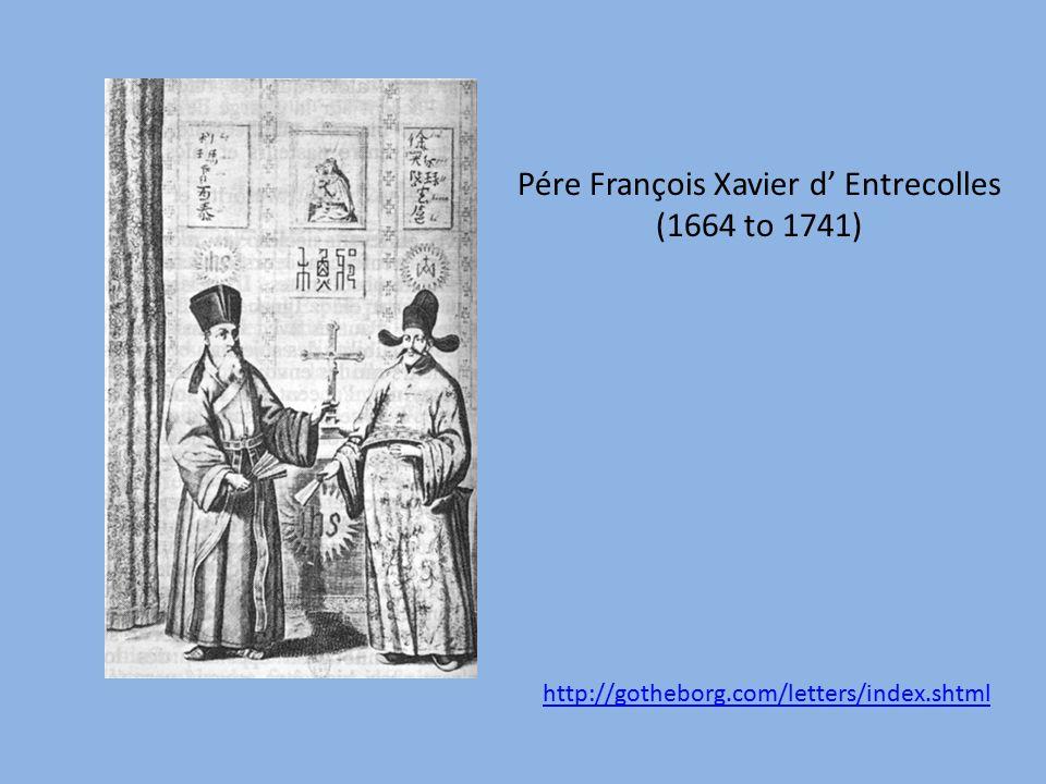 Pére François Xavier d' Entrecolles (1664 to 1741) http://gotheborg.com/letters/index.shtml