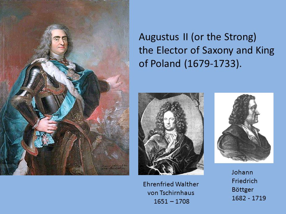 Augustus II (or the Strong) the Elector of Saxony and King of Poland (1679-1733).
