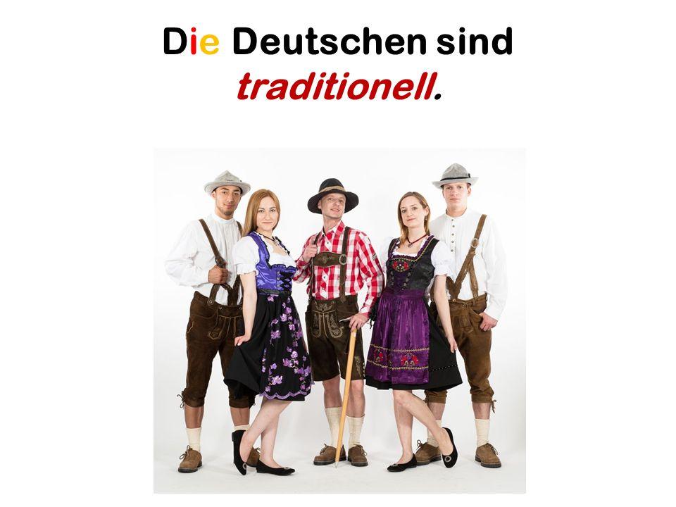Die Deutschen sind ordentlich.