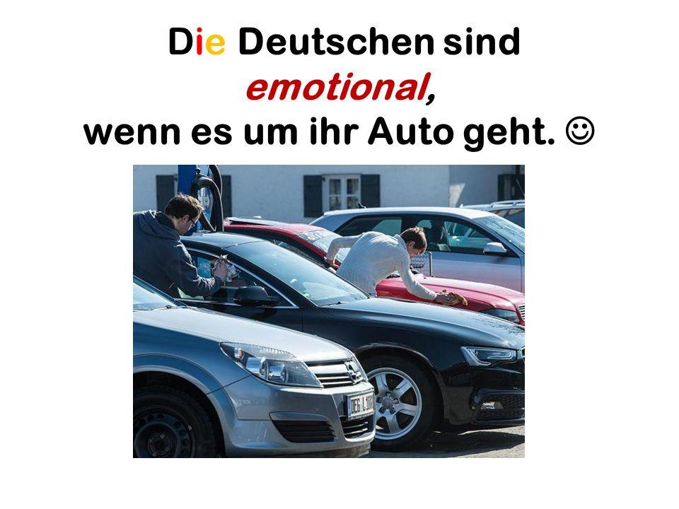 Die Deutschen sind emotional, wenn es um ihr Auto geht.
