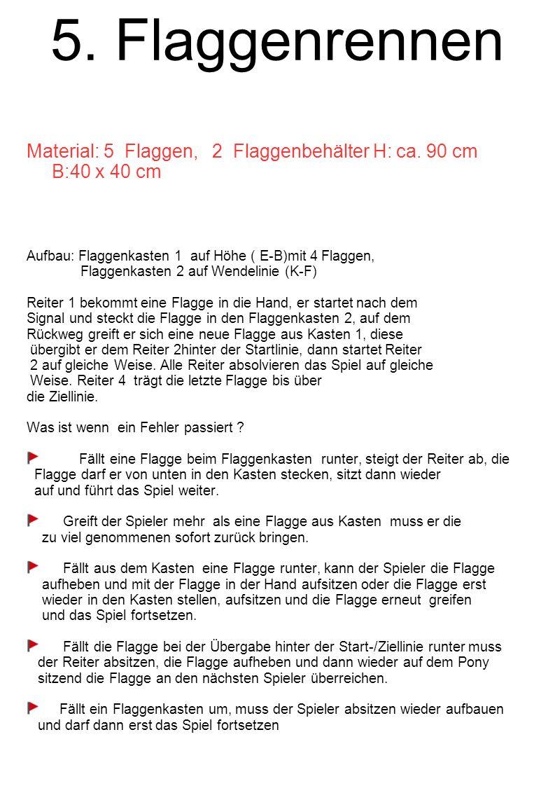 5.Flaggenrennen Material: 5 Flaggen, 2 Flaggenbehälter H: ca.