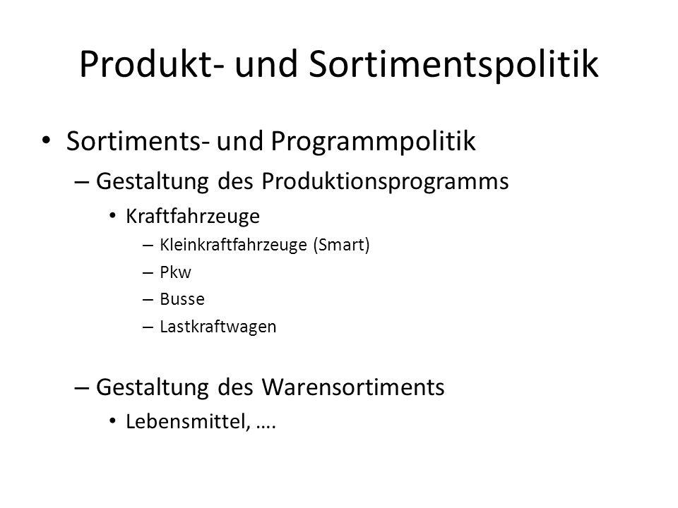 Produkt- und Sortimentspolitik Sortiments- und Programmpolitik – Gestaltung des Produktionsprogramms Kraftfahrzeuge – Kleinkraftfahrzeuge (Smart) – Pk