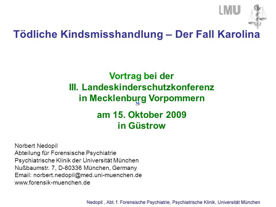 Norbert Nedopil Abteilung für Forensische Psychiatrie Psychiatrische Klinik der Universität München Nußbaumstr.