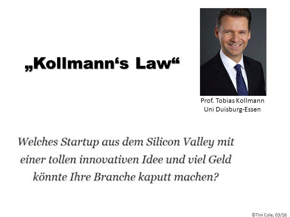 "©Tim Cole, 03/16 Prof. Tobias Kollmann Uni Duisburg-Essen ""Kollmann's Law"