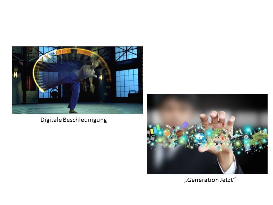 """Digitale Beschleunigung """"Generation Jetzt"""
