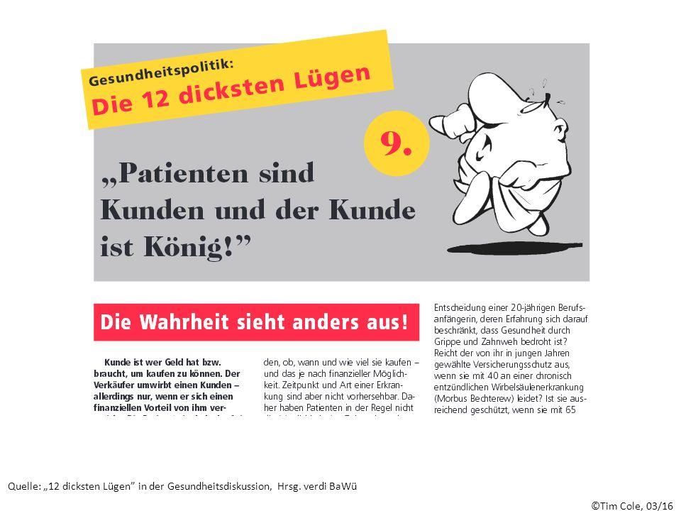 """©Tim Cole, 03/16 Quelle: """"12 dicksten Lügen in der Gesundheitsdiskussion, Hrsg. verdi BaWü"""