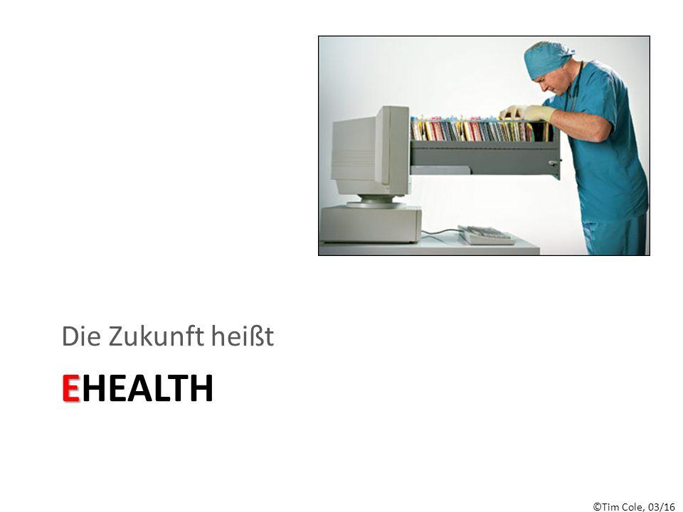 E EHEALTH Die Zukunft heißt