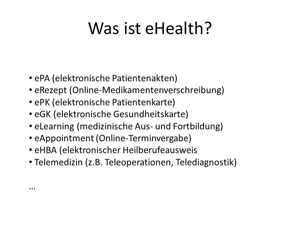 ePA (elektronische Patientenakten) eRezept (Online-Medikamentenverschreibung) ePK (elektronische Patientenkarte) eGK (elektronische Gesundheitskarte) eLearning (medizinische Aus- und Fortbildung) eAppointment (Online-Terminvergabe) eHBA (elektronischer Heilberufeausweis Telemedizin (z.B.