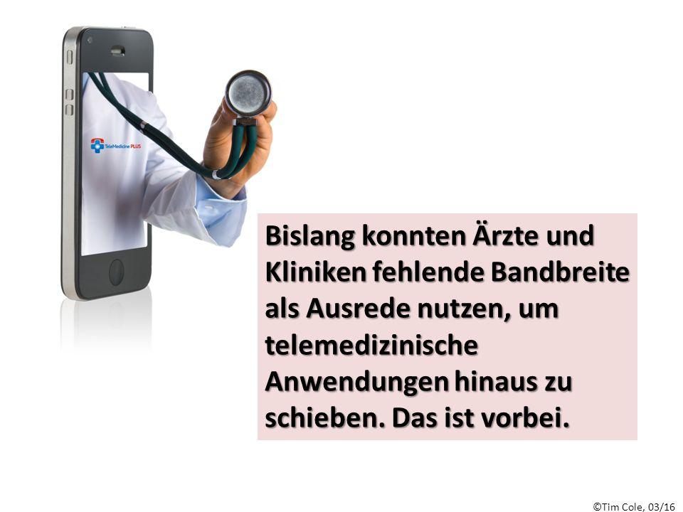 ©Tim Cole, 03/16 Bislang konnten Ärzte und Kliniken fehlende Bandbreite als Ausrede nutzen, um telemedizinische Anwendungen hinaus zu schieben.