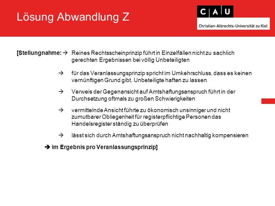 Lösung Abwandlung Z [Stellungnahme:  Reines Rechtsscheinprinzip führt in Einzelfällen nicht zu sachlich gerechten Ergebnissen bei völlig Unbeteiligte