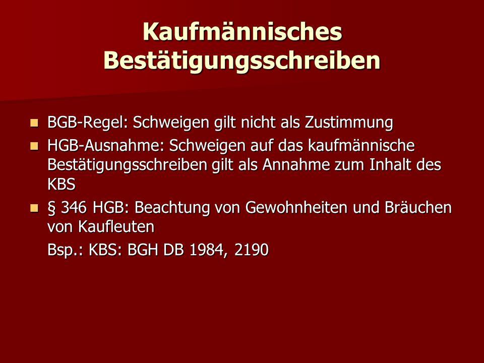 Voraussetzungen des KBS I.Beide Parteien Kaufleute (§ 1 ff.