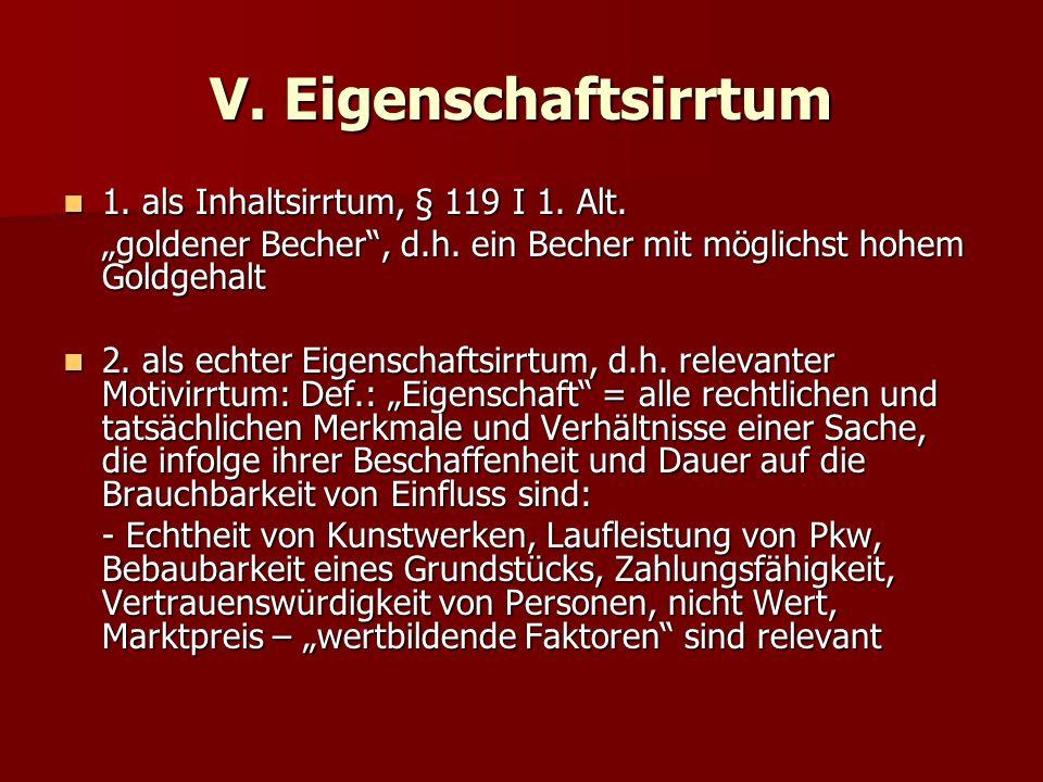 V. Eigenschaftsirrtum 1. als Inhaltsirrtum, § 119 I 1.